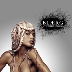 BLAERG - Dysphoric Sonorities