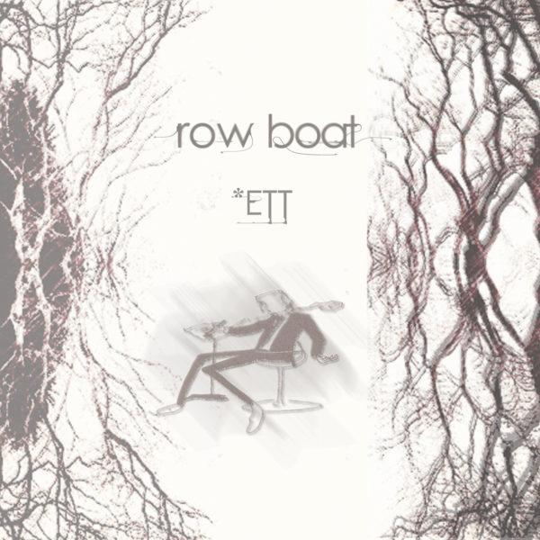 Row Boat ETT